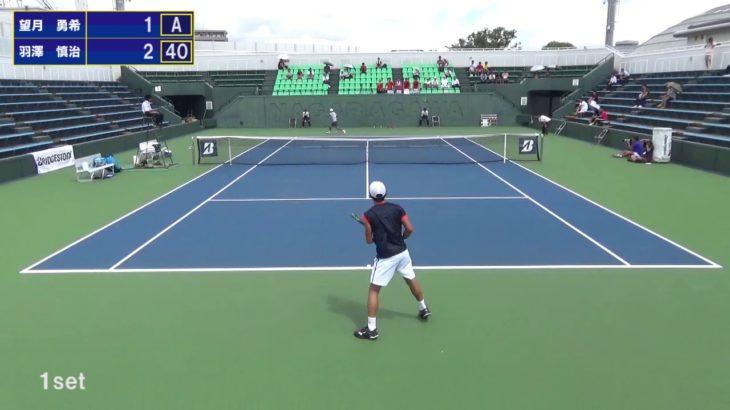 【インカレ テニス】2018 決勝 望月勇希(中央大学)VS 羽澤慎治(慶応義塾大学)1st set