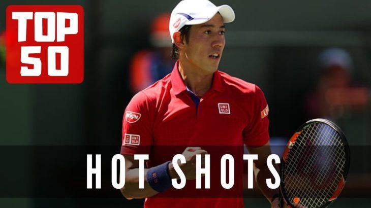Kei Nishikori(錦織圭)   TOP 50 Hot Shots
