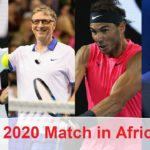 Roger Federer / Bill Gates  vs Rafael Nadal / Trevor Noah 2020 Match for Africa | の子供たちの教育のために