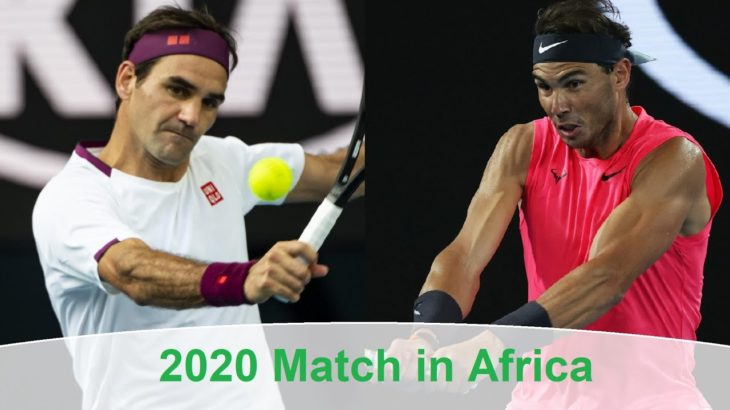 Roger Federer vs Rafael Nadal 2020 The Match in Africa | の試合のためにナダルを連