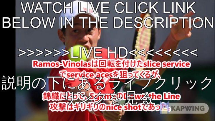 Live@//錦織圭 vs アルベルト・ラモスビノラス 生放送 BNLイタリア国際テニス2020