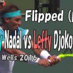 Flipped – Righty Rafael Nadal vs Lefty Novak Djokovic – Indian Wells 2016