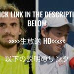 Live@///錦織圭 VS ステファノス・チチパス  生放送 生中継 無料 マイアミ・オープン2021 32 回戦