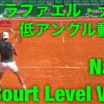 ナダル 低アングル動画集【Nadal Court Level View】