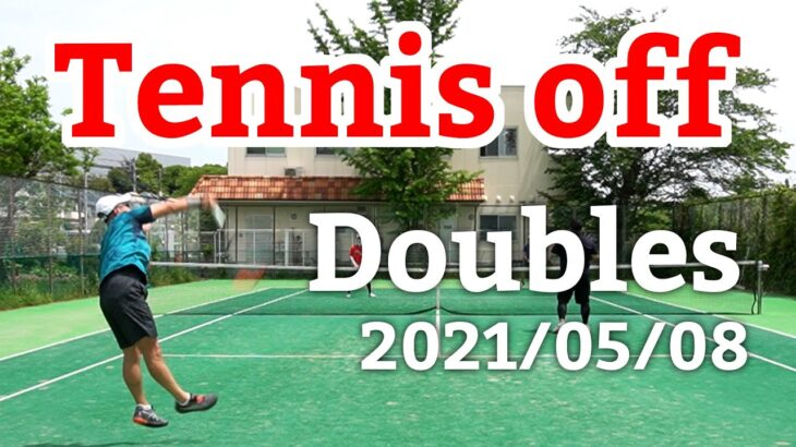 テニスオフ 2021/05/08 ダブルス 中級前後 Tennis Men's Doubles Practice Match Full HD