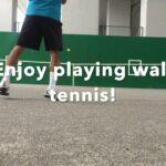 Enjoy playing wall tennis(壁打ちテニスを楽しもう!)