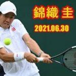 錦織 圭 (Nishikori) vs A.ポピリン ウィンブルドン 2021.06.30