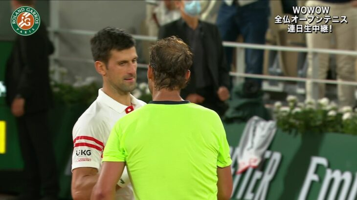 【マッチハイライト】ノバク・ジョコビッチ vs ラファエル・ナダル/全仏オープンテニス2021 準決勝【WOWOW】