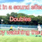 【 テニス ダブルス/tennis doubles 】(4K映像) 効果音で楽しく見れる!  男子ダブルス  勝負の行方はいかに?!