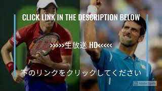LIVE@錦織圭 vs ノバク・ジョコビッチ 生放送