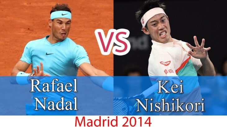 Nadal (ナダル) VS Nishikori (錦織圭)